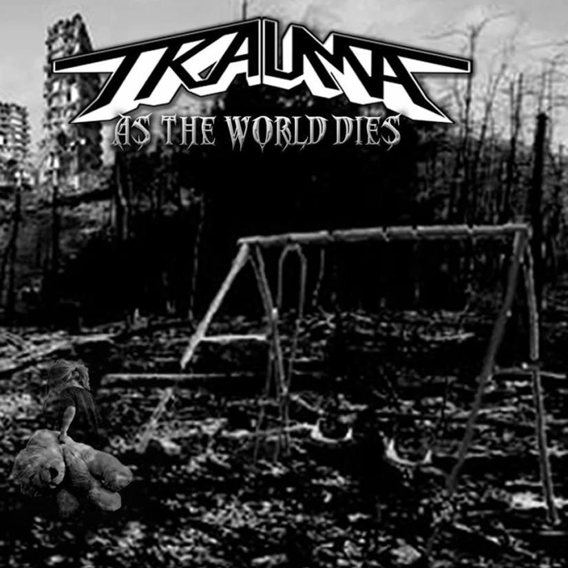 Trauma - As The World Dies cover